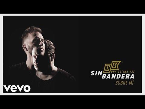 Sin Bandera - Sobre Mí (Cover Audio)