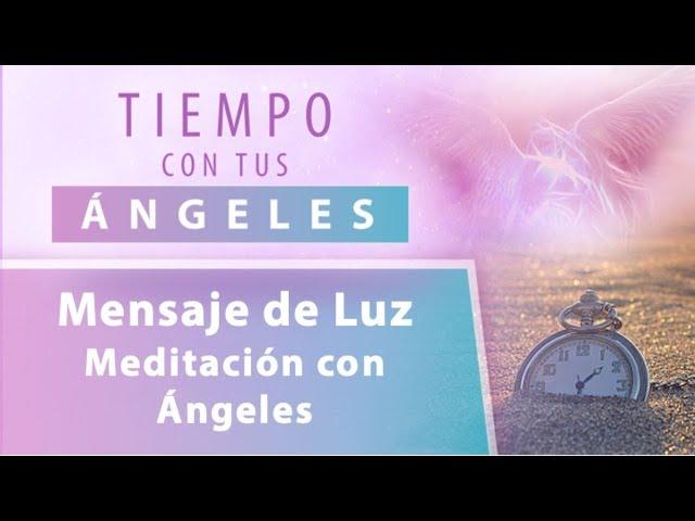 Meditación con Ángeles- Mensaje de Luz