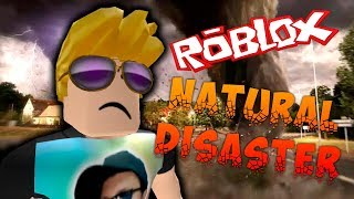 ROBLOX NATURAL DISASTER, WE LIKE THE HAIR SURVIVING THE LIMIT
