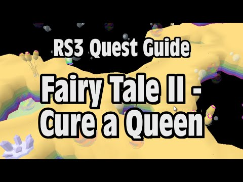 RS3: Fairy Tale Part 2 - Cure A Queen Quest Guide - RuneScape
