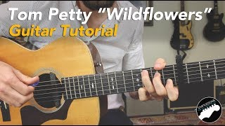 "How to Play ""Wildflowers"" By Tom Petty 