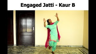 Engaged Jatti | Kaur B |  Dance Video