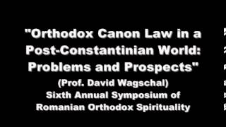 Orthodox Canon Law in a Post-Constantinian World: Problems and Prospects