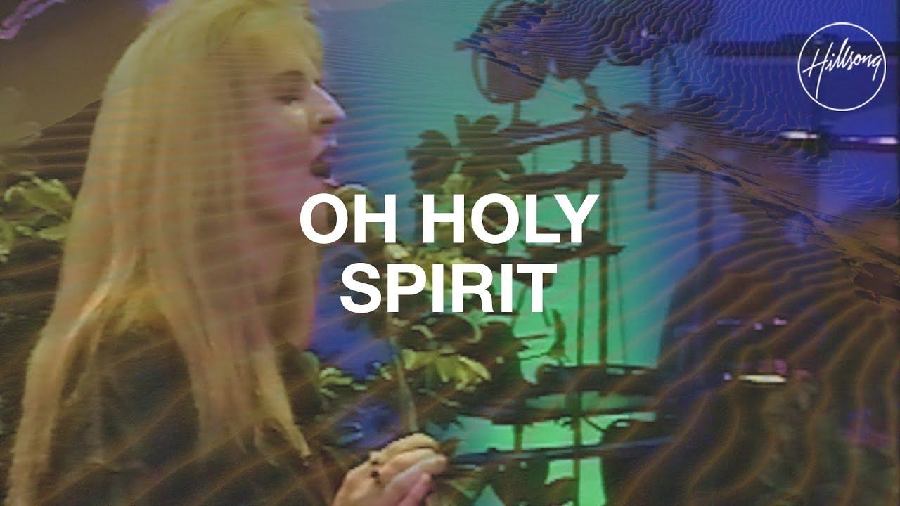 Oh Holy Spirit - Hillsong Worship