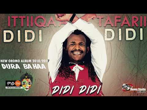 Ittiiqaa Tafarii - Didi Didi - New Oromo Music 2017(Official Video)
