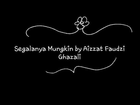 Segalanya Mungkin bg Aizzat Faudzi Ghazali