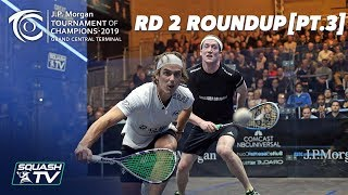 Squash: Tournament of Champions 2019 - Men's Rd 2 Roundup [Pt.3]