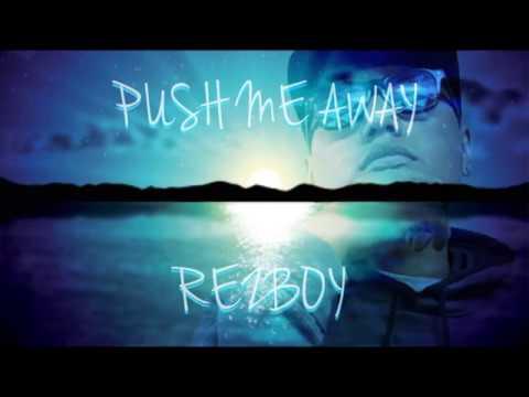 Push Me Away - REZBOY