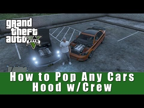 GTA 5 Online - How to Pop Your Hood on Any Car!! w/Crew