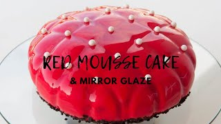 Red mousse cake with mirror glaze  Valentines Day recipe  White chocolate mousse