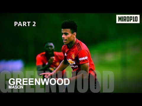 MASON GREENWOOD ✭ MU ✭ REMEMBER THE NAME ✭ part 2 ✭ Skills & Goals ✭ 2018/2019 ✭
