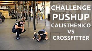 Challenge Pushup alla Morte!!! - Calisthenico vs CrossFitter