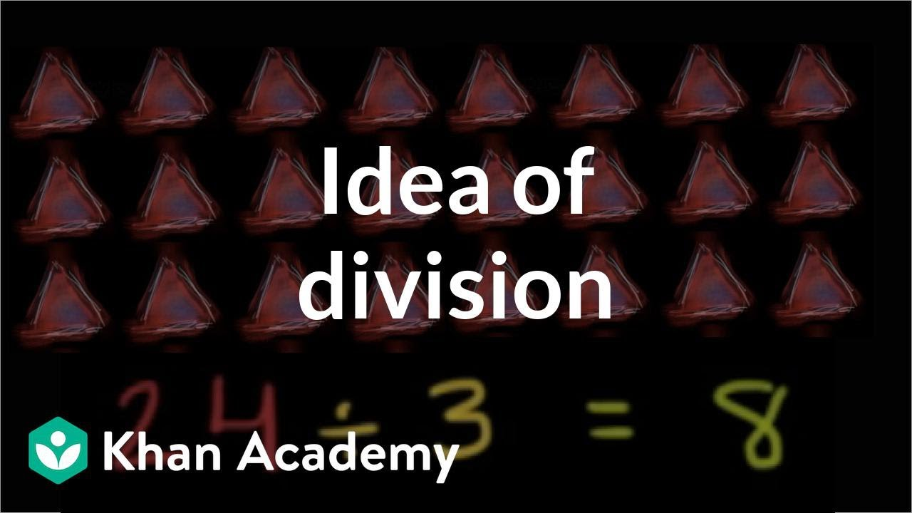 Khan Academy The Idea Of Division Multiplication And Division Arithmetic Khan Academy