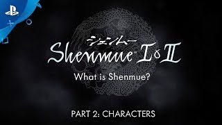 Shenmue I & II - Characters Video | PS4