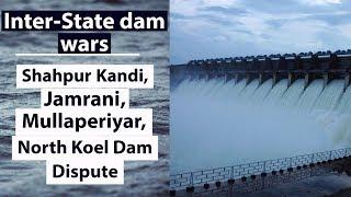 (English) Major river dam disputes - Jamrani, Shahpur Kandi, North Koel Mullaperiyar - Geography