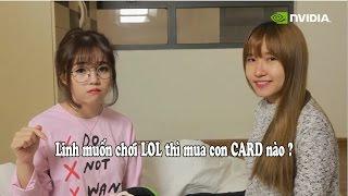 Linh muốn chơi LOL thì mua con CARD nào ?