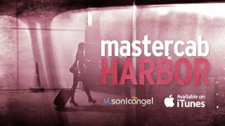 Mastercab - Harbor - OUT NOW
