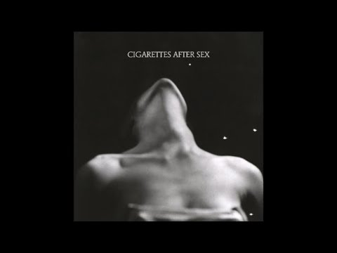 Nothing's Gonna Hurt You Baby - Cigarettes After Sex