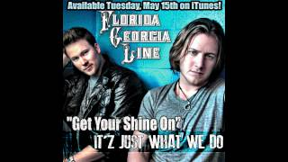 "Florida Georgia Line - ""Get Your Shine On"""