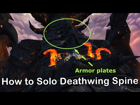 How to solo Spine of Deathwing (25 Heroic Dragonsoul) WoW Legion Patch 7.0 [World of Warcraft Guide]