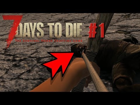 Journal de bord #1 - 7 Days To Die Alpha 16