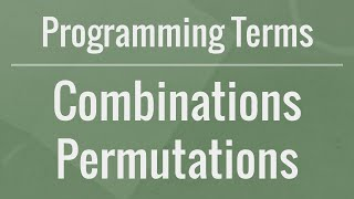Programming Terms: Combinations and Permutations