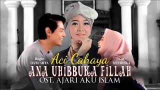 OST.Ajari Aku Islam (Tayang 17 Oktober 2019) ~KEKASIH IDAMAN~ (Ana Uhibbuka Fillah) ~ Aci Cahaya.mp3
