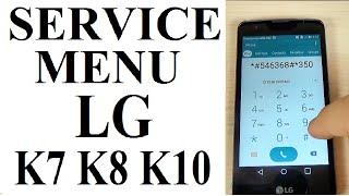 SECRET CODE for LG K7, K8, K10 to enter in Service Menu