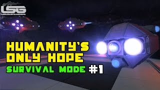 Space Engineers - Humanity's Only Hope WHOOPS !!! SE3 - Part 1