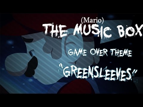 """(Mario)The Music Box/-Arc- Game Over Theme """"Greensleeves"""""""