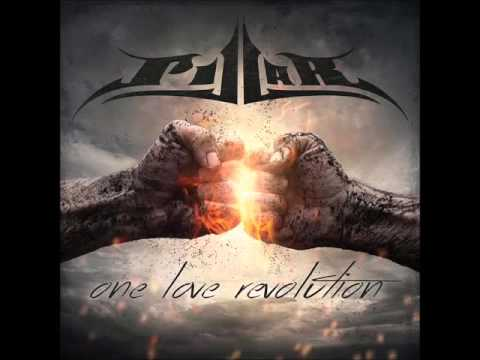 Pillar - One Love Revolution (2015) Full Album