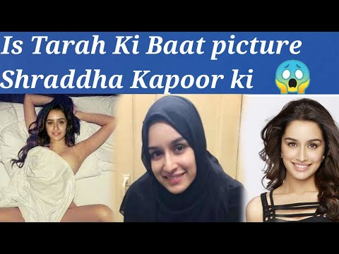 Shraddha Kapoor ki Is Tarah Ke picture viral got