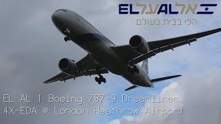 INAUGURAL | EL AL Israel Airlines | Boeing 787-9 | 4X-EDA | at London Heathrow Airport