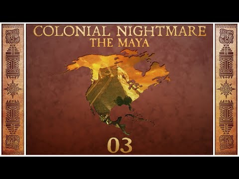 Civilization 5 - Colonial Nightmare as The Maya - Episode 3 ...The Race for Religion...