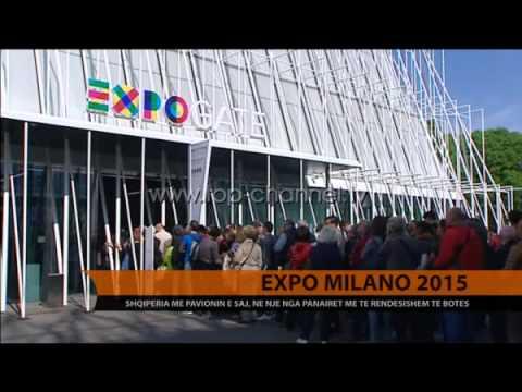 """""""Expo Milano 2015"""", Shqipëria me pavijonin e saj  - Top Channel Albania - News - Lajme"""