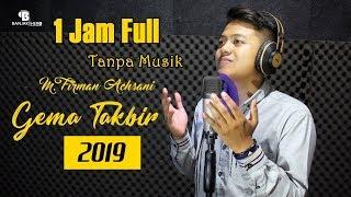 [21.56 MB] Gema Takbir Idul Fitri 2019 Suara Merdu (1 Jam Full Tanpa Musik)