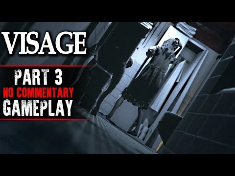 Visage Gameplay - Part 3 (No Commentary)