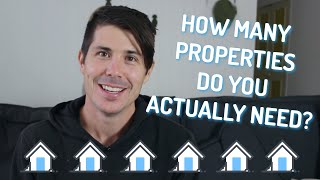 How Many Properties Do You Actually Need To Be Financially Free?