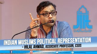 JIH || Indian Muslims Political Representation || Hilal Ahmad 2017 Video