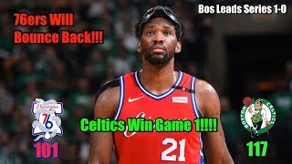 76ers Will Still Beat The Celtics This Series!!!  But Fall In Game 1 To The Celtics 117-101!!!