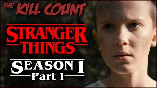 Stranger Things: Season 1 (2016) [PART 1 of 2] KILL COUNT