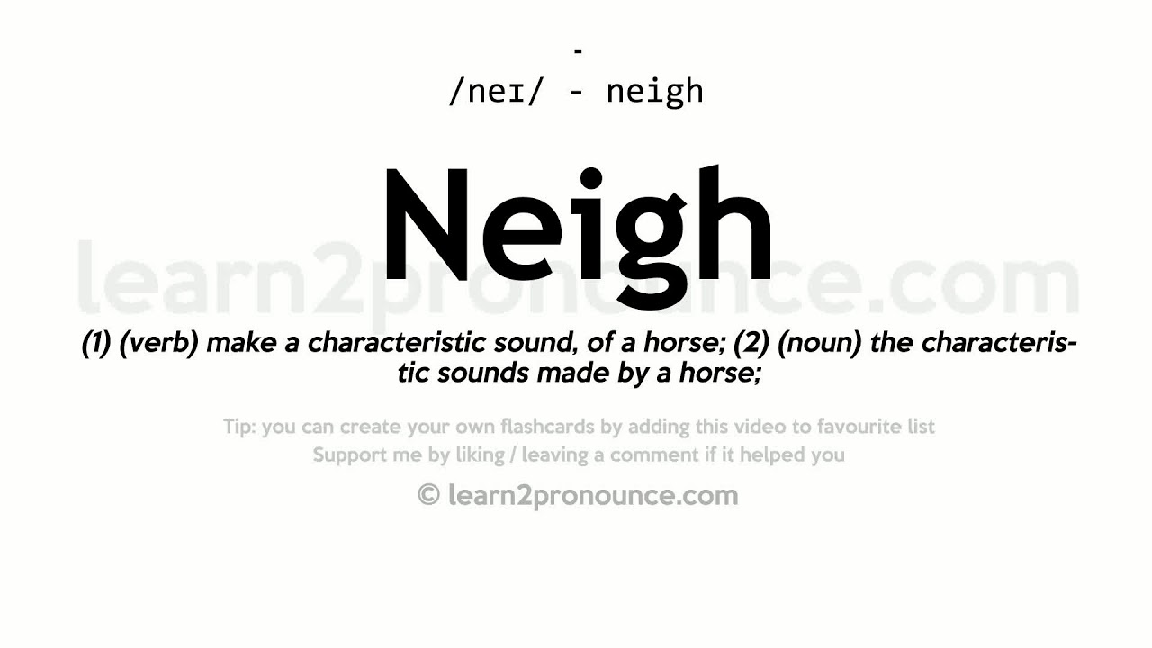 Neigh pronunciation and definition