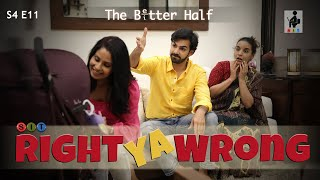 SIT | RIGHT YA WRONG | The Better Half | S4E11 | Chhavi Mittal | Karan V Grover