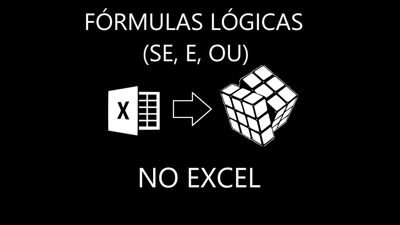FÓRMULAS LÓGICAS SE, E, OU NO EXCEL   YouTube