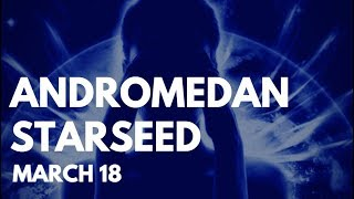 ANDROMEDAN Starseed ⭐️March ✨Mothership Calling