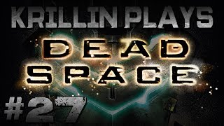 Krillin Plays: Dead Space -27- Beacon Blues