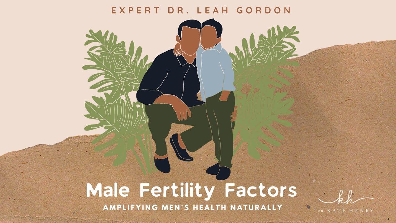 Male Fertility with Dr. Leah Gordon