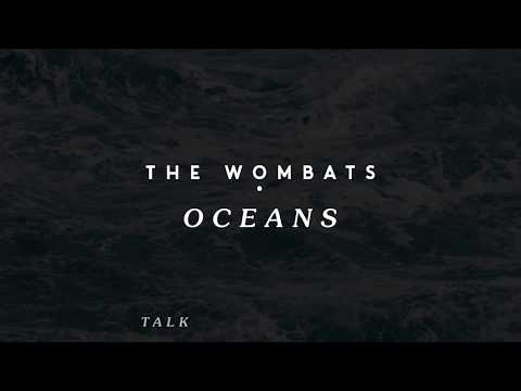 The Wombats - Oceans (Official Audio) Mp3