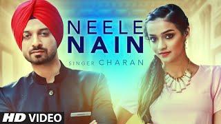 Neele Nain Full Video | Charan | Latest Punjabi Song | Desi Routz | T-Series Apnapunjab