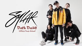 Sylar - Dark Daze (Official Track Stream)